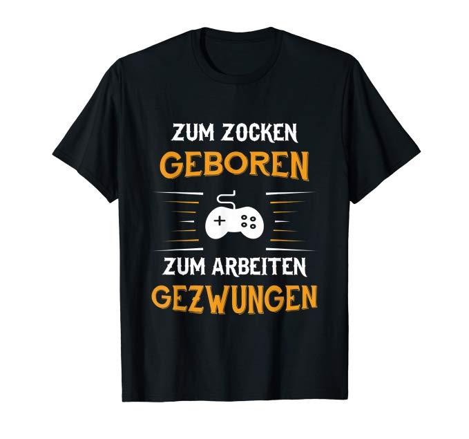 T-SHIRT ZUM ZOCKEN GEBOREN